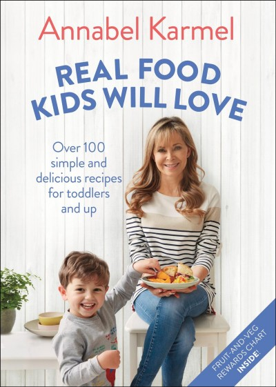 Real food kids will love : over 100 simple and delicious recipes for toddlers and up