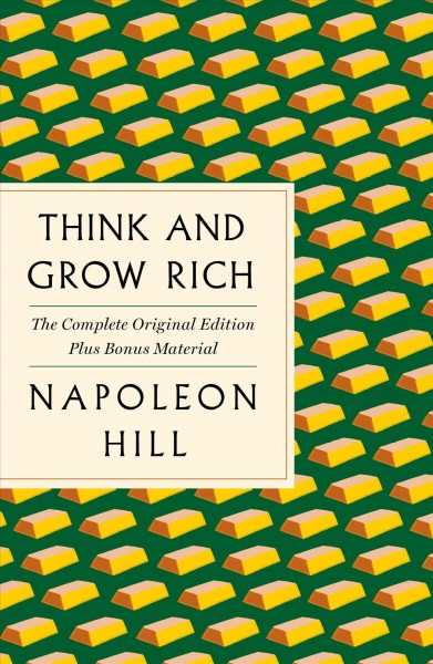 Think and grow rich : the original edition plus bonus material