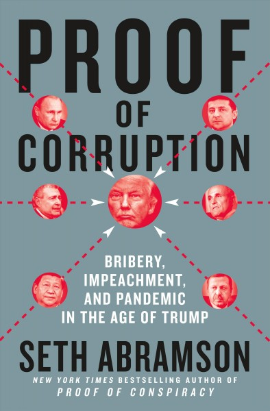 Proof of corruption : bribery, impeachment, and pandemic in the age of Trump