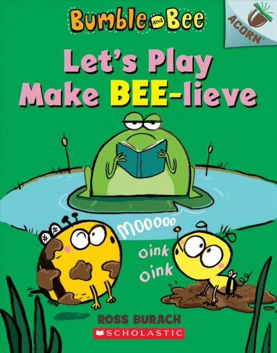 Bumble and Bee : Let's play make bee-lieve