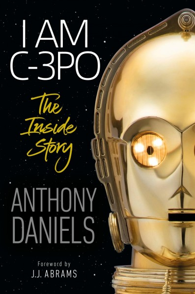 I am C-3PO : the inside story