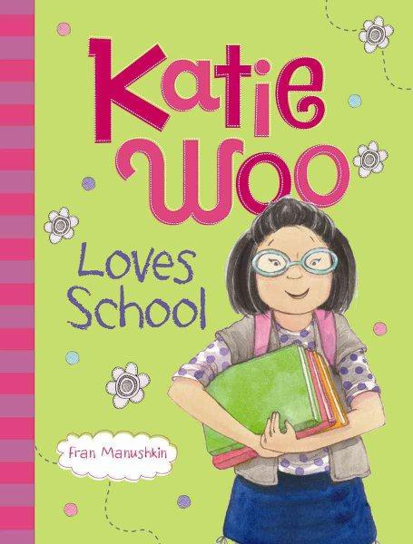 Katie Woo : Katie Woo loves school