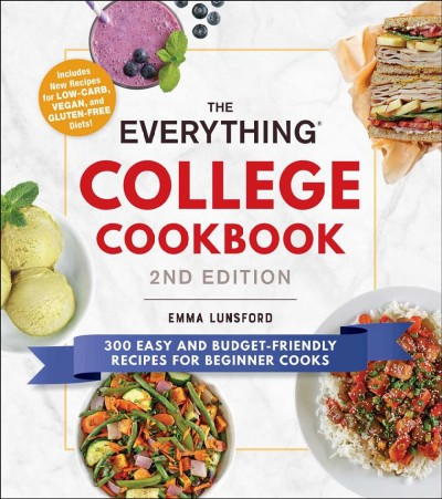 The everything college cookbook : 300 easy and budget-friendly recipes for beginner cooks