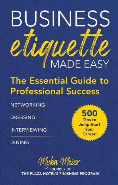 Business etiquette made easy : the essential guide to professional success