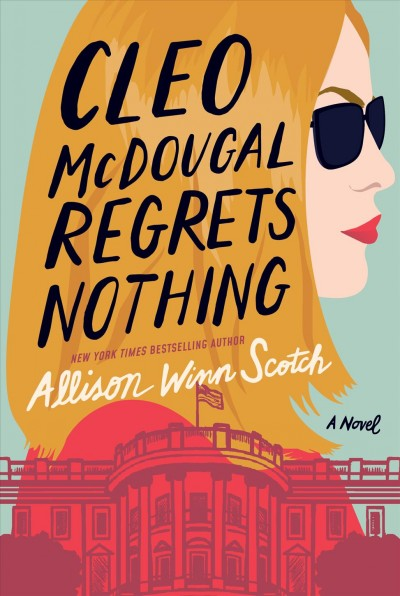 Cleo McDougal regrets nothing : a novel