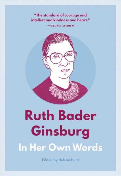 Ruth Bader Ginsburg : in her own words