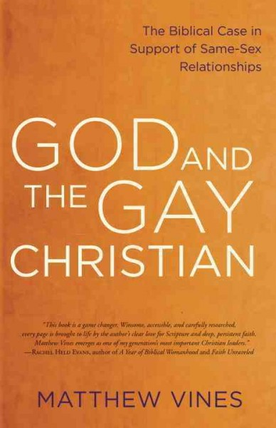 God and the gay Christian : the biblical case in support of same-sex relationships