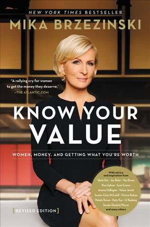 Know your value : women, money, and getting what you're worth