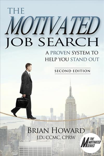 The motivated job search : a proven system to help you stand out