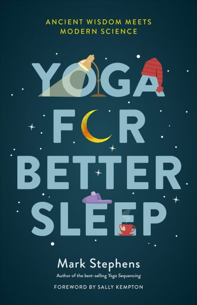Yoga for better sleep : ancient wisdom meets modern science