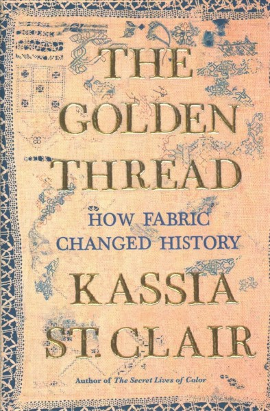 The golden thread : how fabric changed history
