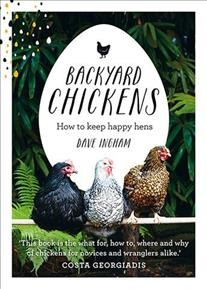 Backyard chickens : how to keep happy hens
