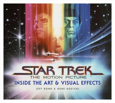 Star Trek the motion picture : inside the art & visual effects