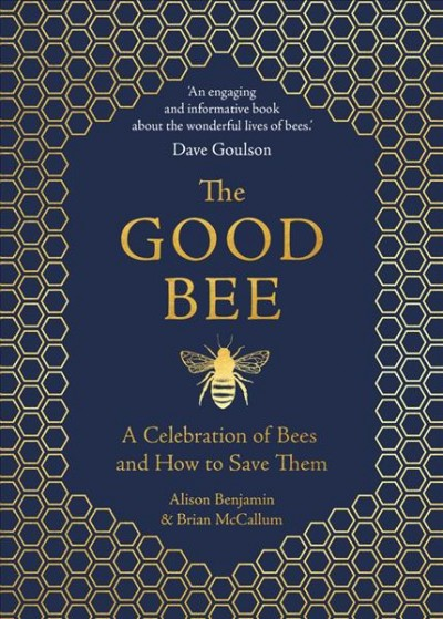 The good bee : a celebration of bees and how to save them