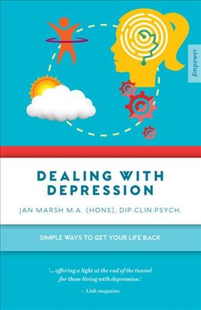 Dealing with depression : simple ways to get your life back