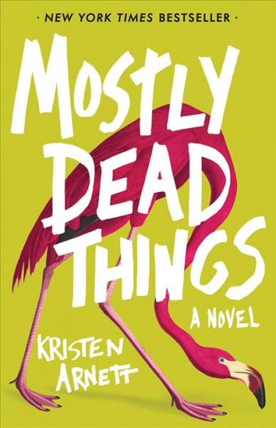 Mostly dead things : a novel