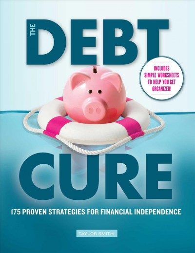 The debt cure : 175 proven strategies for financial independence