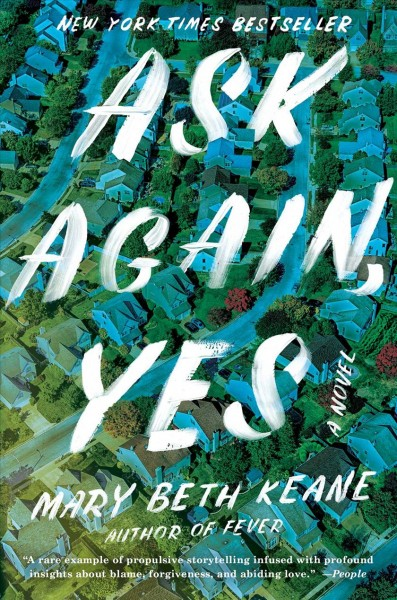 Ask again, yes : a novel