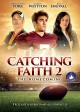 Catching faith 2 [videorecording] : the homecoming