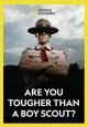 Are you tougher than a Boy Scout? [videorecording]