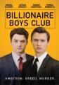 Billionaire boys club [videorecording]