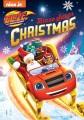 Blaze and the monster machines. Blaze saves Christmas [videorecording].