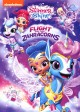 Shimmer and Shine: Flight of the Zahracorns [videorecording].