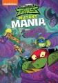 Rise of the teenage mutant ninja turtles. Mutant mania [videorecording]