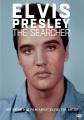 Elvis Presley [videorecording] : the searcher