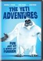 The Yeti Adventures [videorecording].