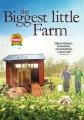 The biggest little farm [videorecording]
