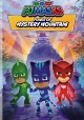 PJ Masks. Power of mystery mountain [videorecording].