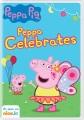 Peppa Pig. Peppa celebrates [videorecording]