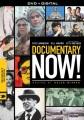 Documentary now! Seasons 1 & 2 [videorecording]