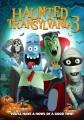 Haunted Transylvania 3 [videorecording]