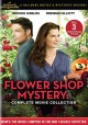 Flower shop mystery. Complete movie collection [videorecording]