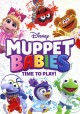 Muppet babies. Time to play! [videorecording]