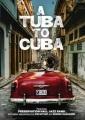 A tuba to Cuba [videorecording]