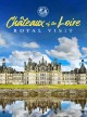 Châteaux of the Loire [videorecording] : royal visit