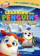 Learning with penguins. Cool creatures [videorecording]