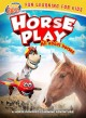 Horseplay [videorecording] : all about horses