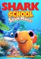 Shark School: Shark Mania! [videorecording].
