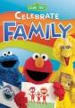 Sesame Street Celebrate Family [videorecording].
