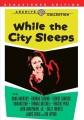 While the city sleeps [videorecording]