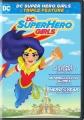 DC super hero girls. Triple feature [videorecording]