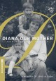 Diana, our mother [videorecording] : her life and legacy