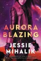 Aurora blazing : a novel