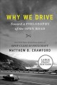 Why we drive [large print] : toward a philosophy of the open road