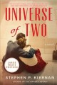 Universe of two [large print] : a novel