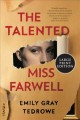 The talented Miss Farwell [large print] : a novel